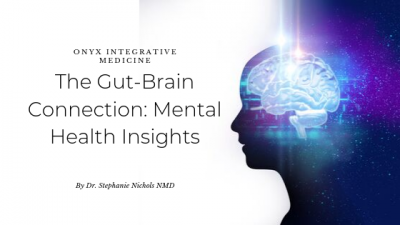Gut-brain connection mental health insights Onyx Integrative Medicine Gilbert AZ