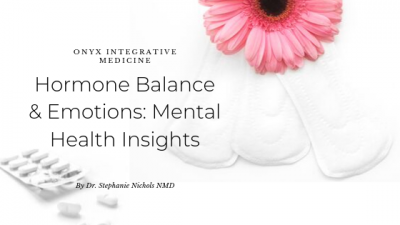 Hormone Balance and Mental Health Onyx Integrative Medicine