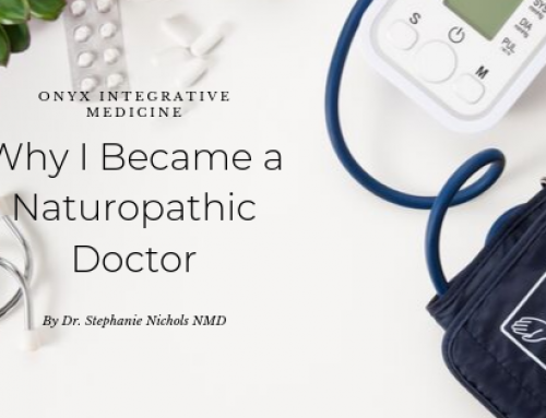 Why I Became a Naturopathic Doctor