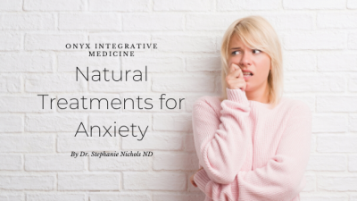 Natural treatments for anxiety Naturopathic doctor Gilbert AZ