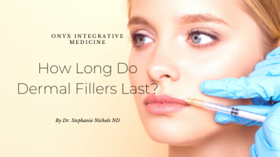 how long do dermal filler last? gilbert az