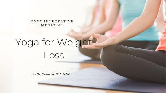 yoga for weight loss gilbert az