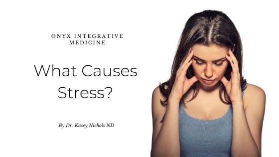 What Causes Stress_ Gilbert AZ